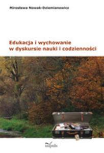 Edukacja I Wychowanie W Dyskursie Nauki I Codzienności - 2845963310