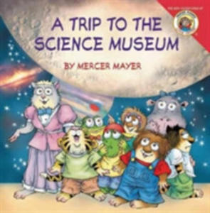 Little Critter: My Trip To The Science Museum - 2848198841