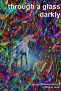 Through A Glass, Darkly - 2852927646