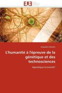 L'humanite A L'epreuve De La Genetique Et Des Technosciences - 2857184662