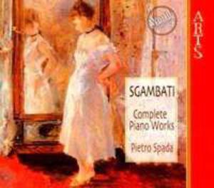 Sgambati G Complete Piano Works - Vol. 1 - 4 - - 2839249287