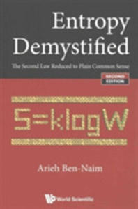 Entropy Demystified: The Second Law Reduced To Plain Common Sense (Second Edition) - 2840429733
