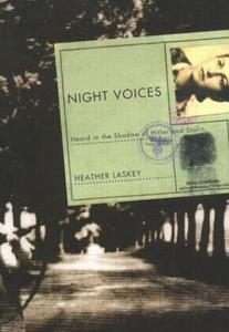 Night Voices: Heard in the Shadow of Hitler and Stalin_Laskey Heather - 2822175318