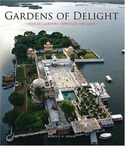 Gardens of Delight: Indian Gardens Through the Ages_Singh Rahoul B. - 2822174984