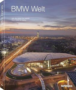 BMW Welt. from vision to reality_Flannery John A, Smith Karen M, Brauer Gernot - 2822175008