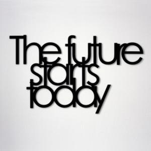 Napis na ścianę THE FUTURE STARTS TODAY czarny - 2822983947