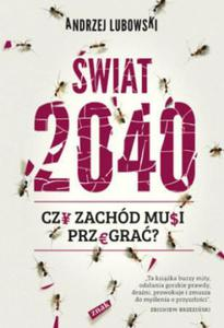 ŚWIAT 2040 - CZY ZACHÓD MUSI PRZEGRAĆ? - 1852265739