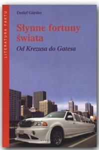 SŁYNNE FORTUNY ŚWIATA  OD KREZUSA DO GATESA... - 1852262698