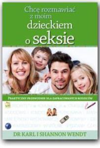 CHCĘ ROZMAWIAĆ Z MOIM DZIECKIEM O SEKSIE - 1852263713