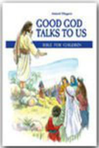 GOOD GOD TALKS TO US. BIBLE FOR CHILDREN - 1852264496