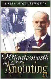 WIGGLESWORTH ON THE ANOINTING - 1852264498