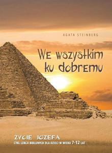 WE WSZYTSKIM KU DOBREMU - ŻYCIE JÓZEFA - 1852265462