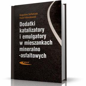 DODATKI, KATALIZATORY I EMULGATORY W MIESZANKACH MINERALNO-ASFALTOWYCH - 2827273003