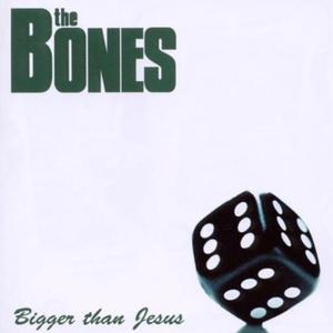 THE BONES - BIGGER THAN JESUS (CD) - 2826390102