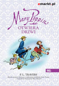 P.L. TRAVERS - MARY POPPINS OTWIERA DRZWI (Ksi - 2826389910