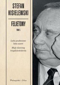 STEFAN KISIELEWSKI - FELIETONY. TOM 5 (Ksi - 2826392575