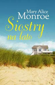 MARY ALICE MONROE - SIOSTRY NA LATO (Ksi - 2826393941