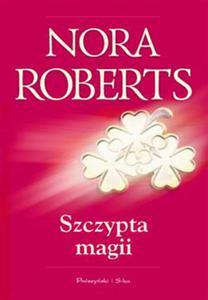 NORA ROBERTS - SZCZYPTA MAGII (Ksi - 2826389684