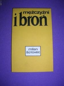 MĘŻCZYŹNI I BROŃ- Milan Sutovec - 2822523562