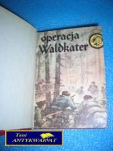OPERACJA WALDKATER i wiele innych -E.Wawrzyniak - 2822526839
