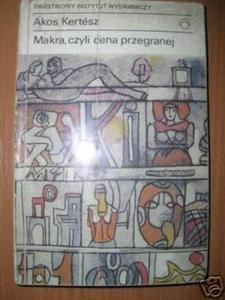MAKRA, CZYLI CENA PRZEGRANEJ - A.Kertesz - 2822531386
