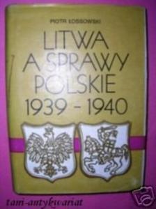LITWA A SPRAWY POLSKIE 1939-1940 - P.Łossowski - 2822531599