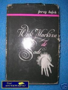 WIEK MARKIZA DE SADE - J.Łojek - 2858290672