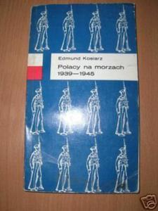 POLACY NA MORZACH 1939-1945 - E.Kosiarz
