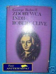 ZDOBYWCA INDII - ROBERT CLIVE - G.Bidwell - 2822537002