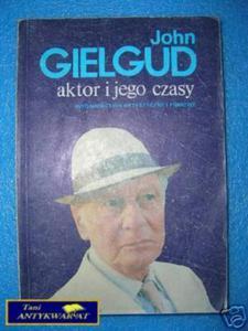 AKTOR I JEGO CZASY - J.Gielgud - 2822537521