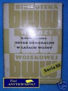 SZTAB GENERALNY W LATACH WOJNY - Sztemienko - 2822537783