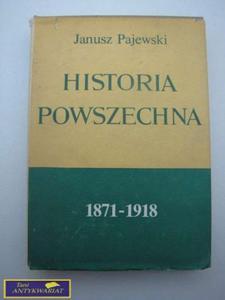 HISTORIA POWSZECHNA 1871-1918 - Janusz Pajewski - 2822542586