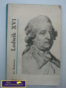 LUDWIK XVI - J. Baszkiewicz - 2822543124