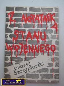 Z NOTATNIKA STANU WOJENNEGO- Andrzej Szczypiorski - 2822543141