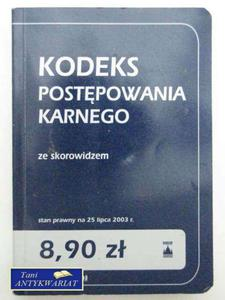 KODEKS POSTEPOWANIA KARNEGO 25 LIPCA... - 2822544738