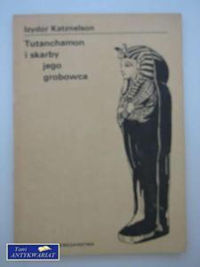 TUTANCHAMON I SKARBY JEGO GROBOWCA - 2822546881