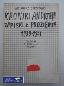 KRONIKI ANDRZEJA ZAPISKI Z PODZIEMIA 1939-1941 - 2822547101