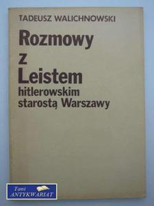 ROZMOWY Z LEISTEM HITLEROWSKIM STAROSTĄ WARSZAWY - 2822547116