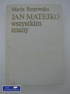 JAN MATEJKO WSZYSTKIM ZNANY - 2822550867