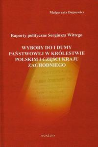 Raporty polityczne Sergiusza Wittego Wybory do I Dumy Państwowej w...
