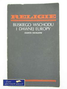 RELIGIE BLISKIEGO WSCHODU I DAWNEJ EUROPY - 2822557701
