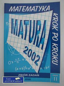 MATEMATYKA KROK PO KROKU MATURA 2002 ZBIÓR ZADAŃ