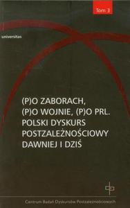 Po zaborach Po wojnie Po PRL Tom 3 Polski dyskurs postzale - 2863029194