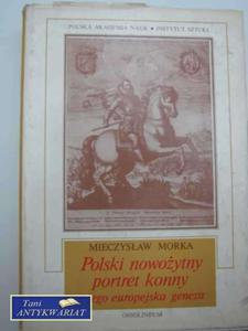 POLSKI NOWOŻYTNY PORTRET KONNY I JEGO EUROPEJSKA GENEZA - 2822562430