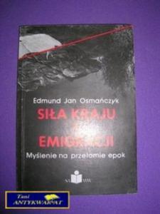 SILA KRAJU I EMIGRACJI - E. J. Omańczyk - 2822516156