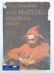JAN MATEJKO WSZYSTKIM ZNANY - 2822563686