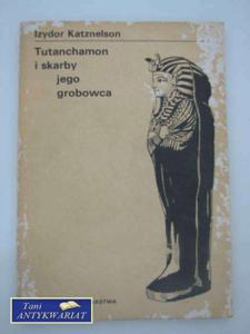 TUTANCHAMON I SKARBY JEGO GROBOWCA - 2822563979