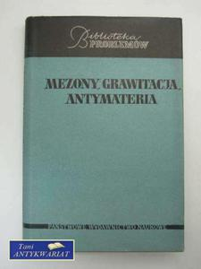 MEZONY, GRAWITACJA, ANTYMATERIA TOM 58 - 2822573839