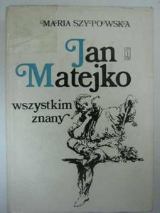 JAN MATEJKO WSZYSTKIM ZNANY - 2822575232