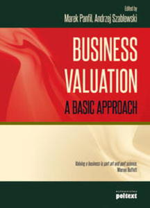 BUSINESS VALUATION A BASIC APPROACH PANFIL MAREK SZABLEWSKI ANDRZEJ - 2889355460